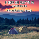 Menu 5 ( Meaty )  - MRE Ready to Eat 24 Hour Pack